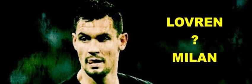 Cronaca: il Milan individua Lovren