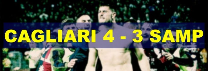 Cagliari 4 – 3 Sampdoria