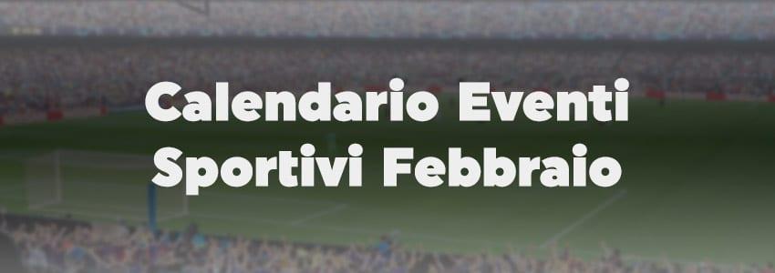 Calendario Eventi Sportivi Febbraio 2021
