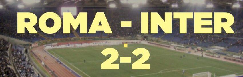 Roma-Inter finisce 2-2. Ma i giallorossi trovano il punto.